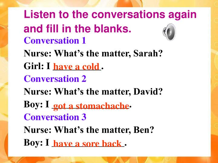 Listen to the conversations again