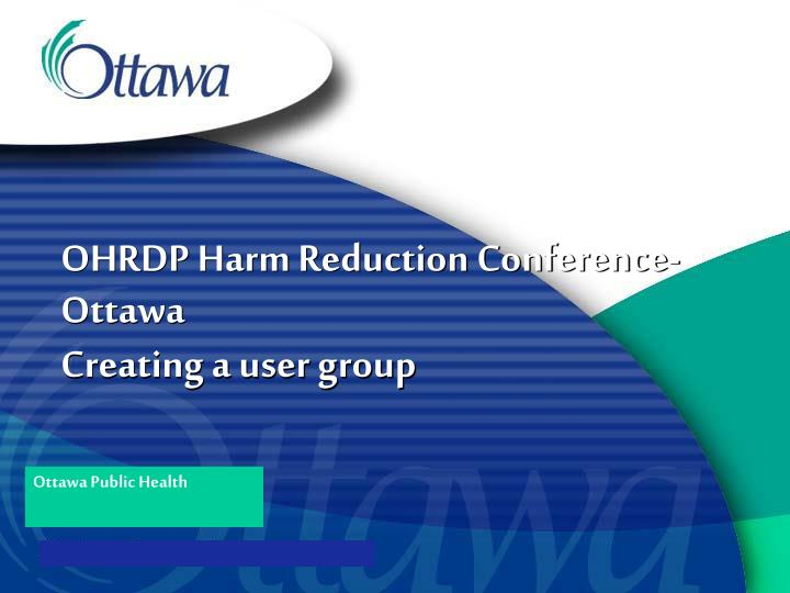 Ohrdp harm reduction conference ottawa creating a user group