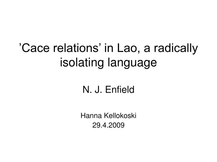 Cace relations in lao a radically isolating language n j enfield