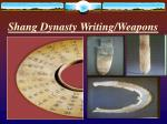 shang dynasty writing weapons