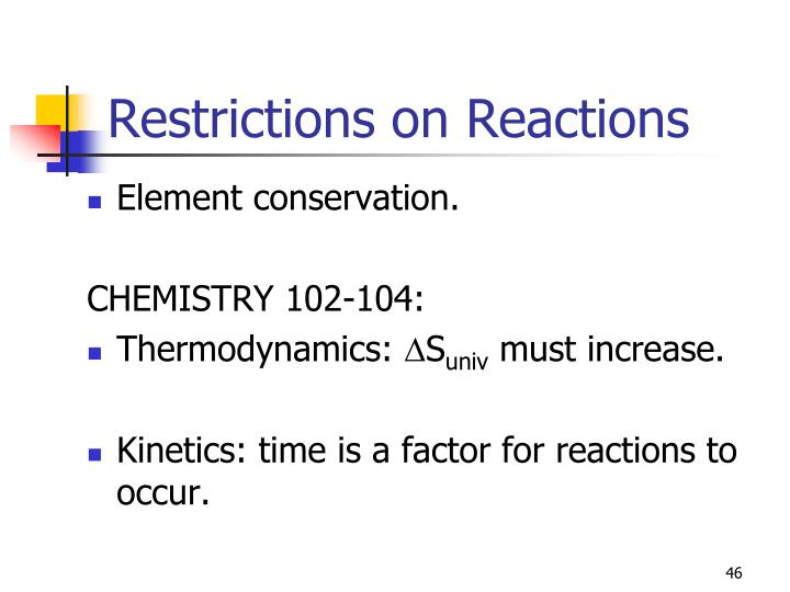 Restrictions on Reactions