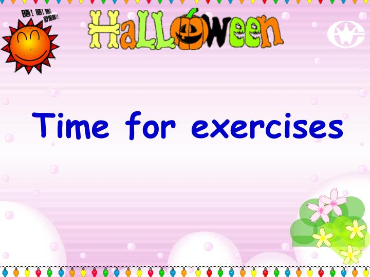 Time for exercises