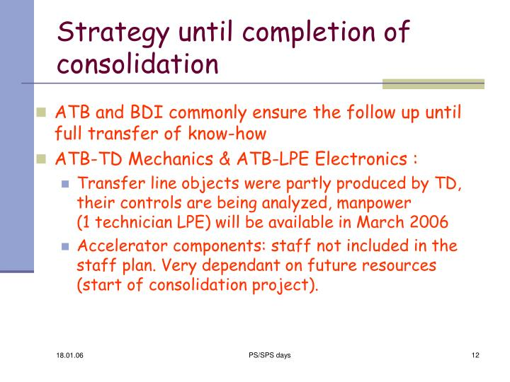 Strategy until completion of consolidation