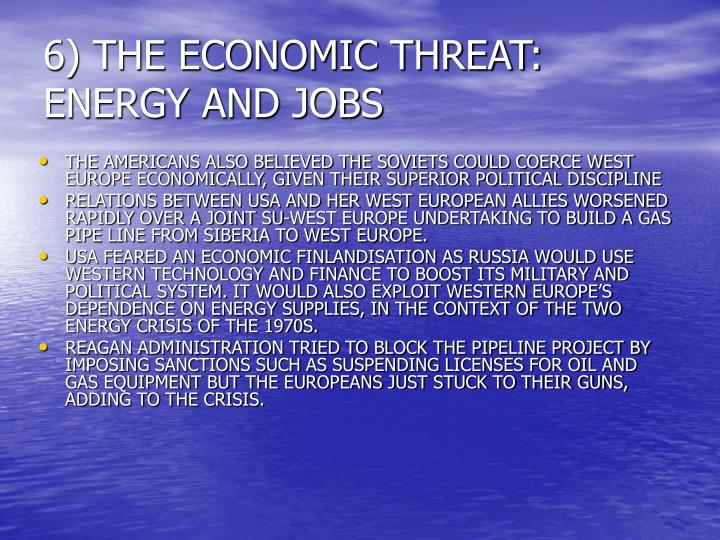 6) THE ECONOMIC THREAT: ENERGY AND JOBS