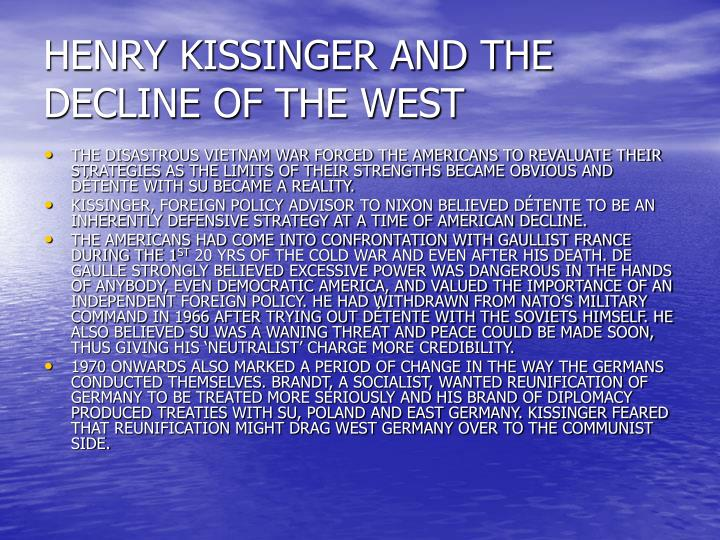 HENRY KISSINGER AND THE DECLINE OF THE WEST