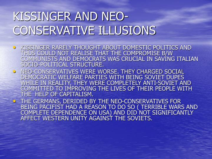 KISSINGER AND NEO-CONSERVATIVE ILLUSIONS