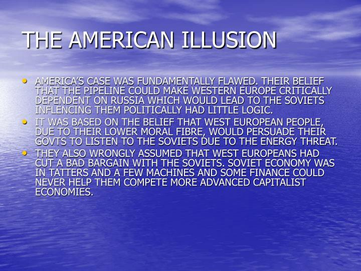 THE AMERICAN ILLUSION