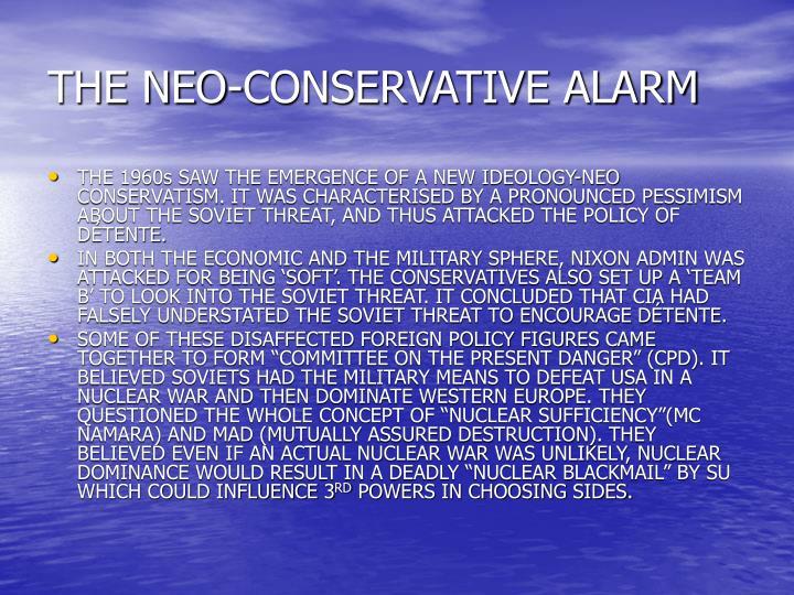 THE NEO-CONSERVATIVE ALARM