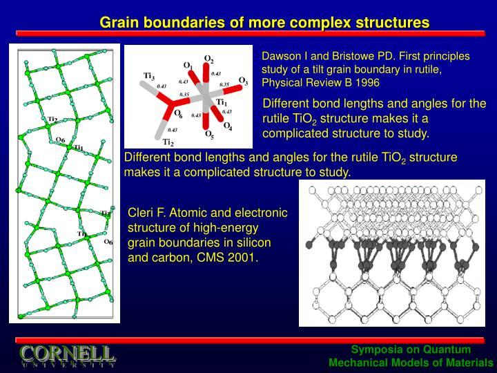 Grain boundaries of more complex structures