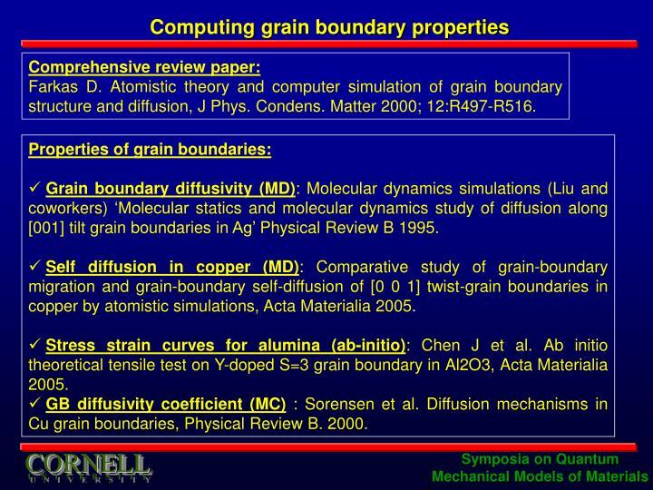 Computing grain boundary properties