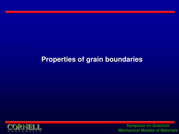 Properties of grain boundaries