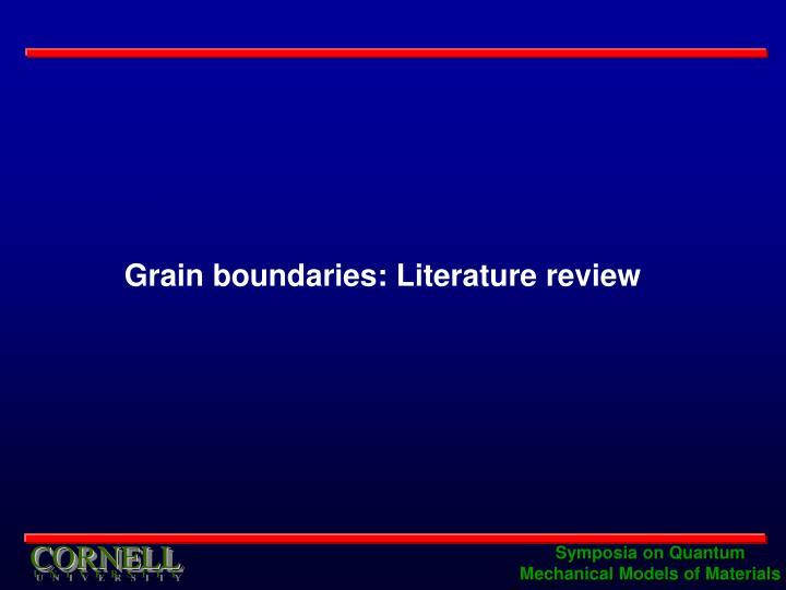Grain boundaries: Literature review