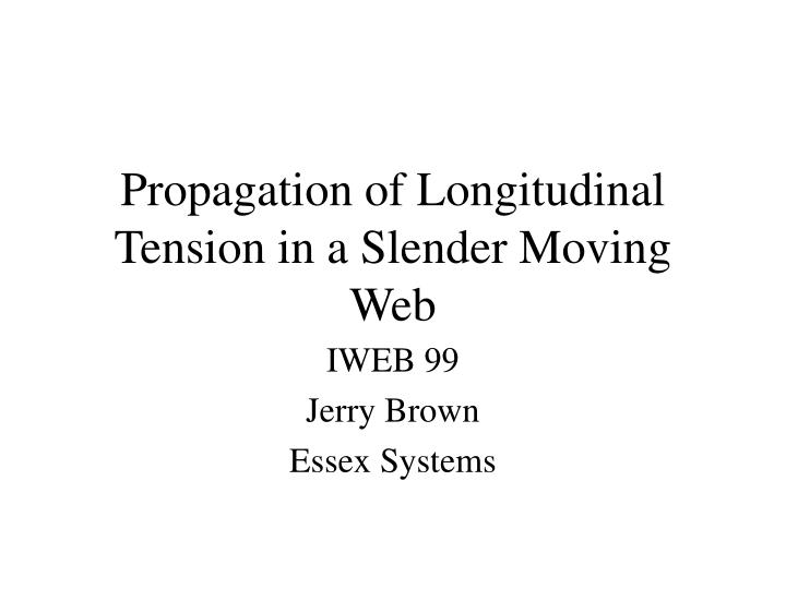 propagation of longitudinal tension in a slender moving web n.