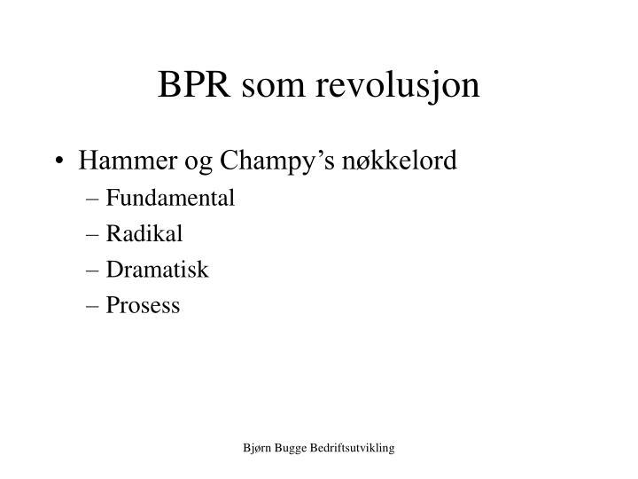 BPR som revolusjon