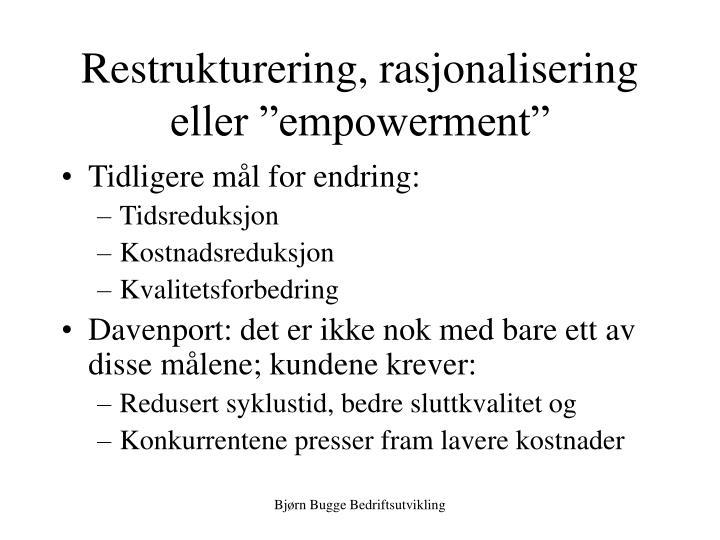 """Restrukturering, rasjonalisering eller """"empowerment"""""""