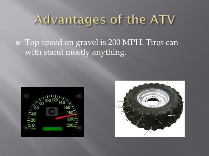 Advantages of the atv