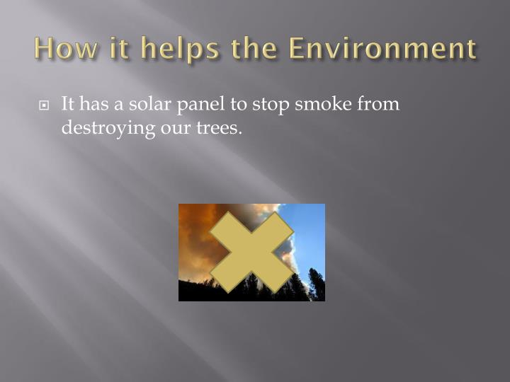 How it helps the environment