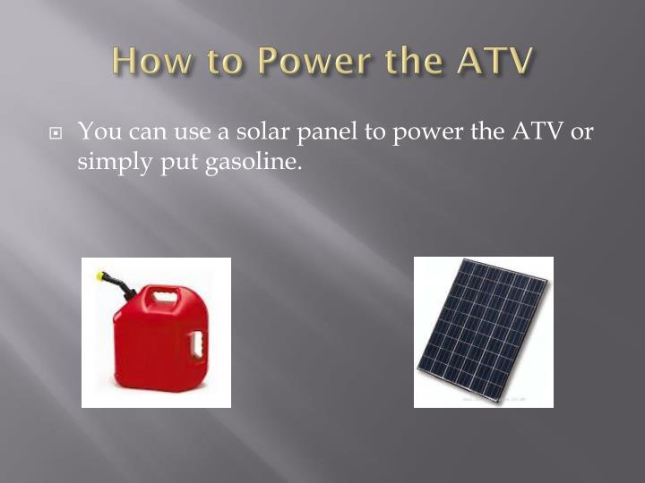 How to Power the ATV