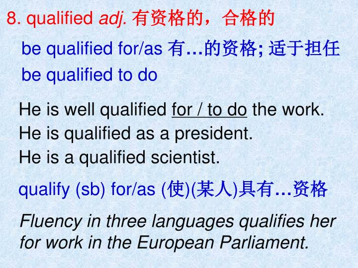 8. qualified