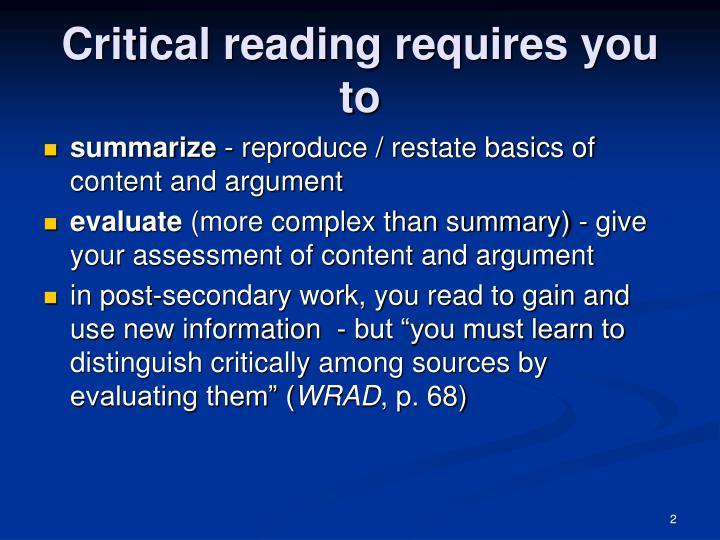 Critical reading requires you to