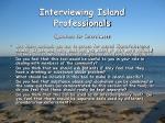 interviewing island professionals1