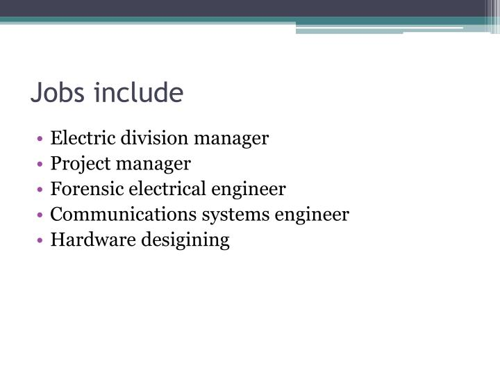 Jobs include