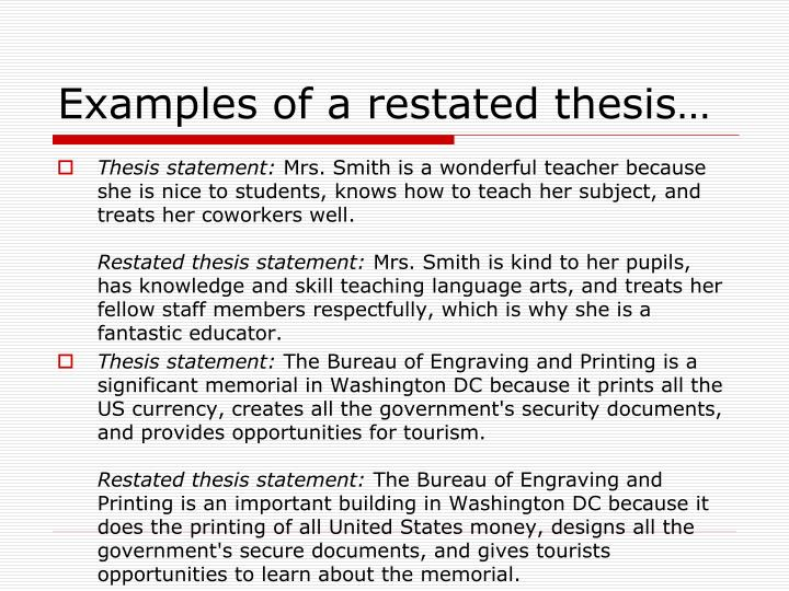 restate thesis in conclusion paragraph An essay introduces a thesis statement, an argument on a particular topic, typically near the end of the introduction, after the writer has explained the issue or subject an effective essay also restates -- says it again using different words -- the thesis in the conclusion repeating the thesis.