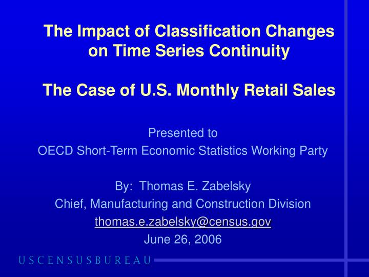 the impact of classification changes on time series continuity the case of u s monthly retail sales n.
