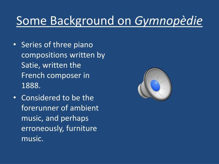 Some background on gymnop die