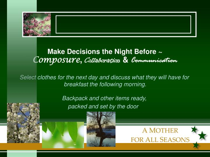 Make Decisions the Night Before ~