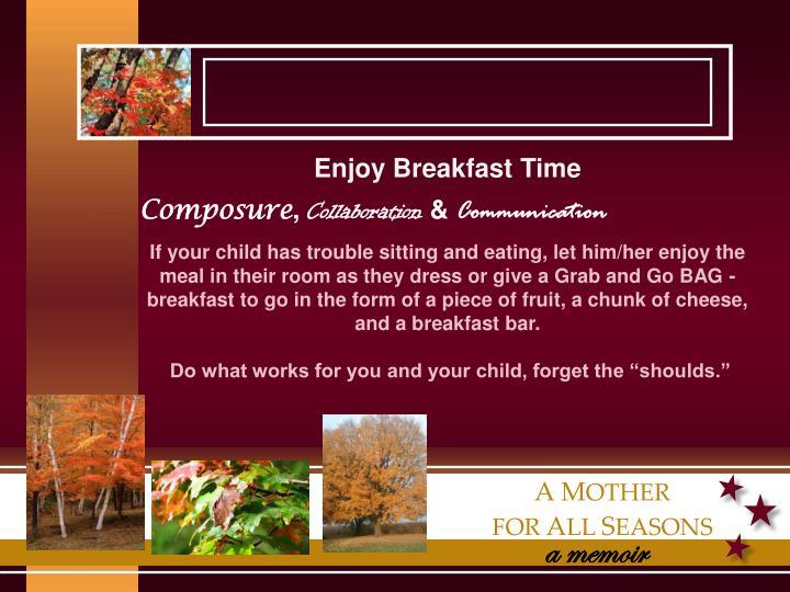 Enjoy Breakfast Time