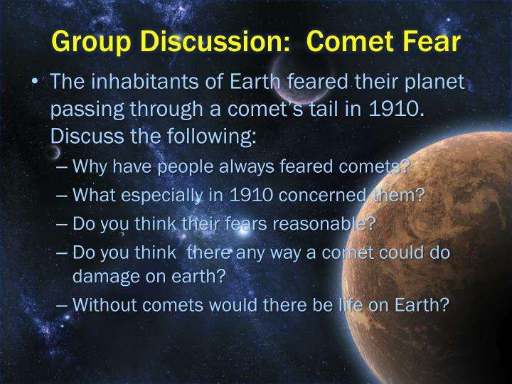 Group Discussion:  Comet Fear