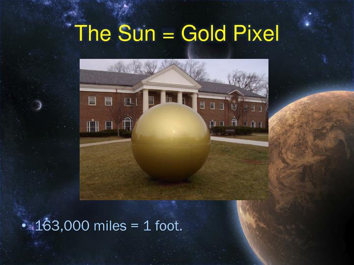 The Sun = Gold Pixel