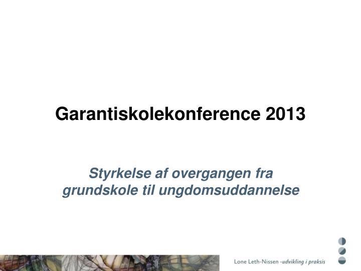 Garantiskolekonference 2013