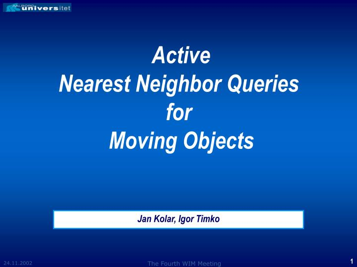 active nearest n eighbor queries for moving objects n.