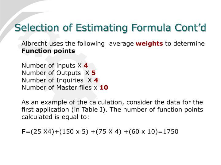 Selection of Estimating Formula Cont'd