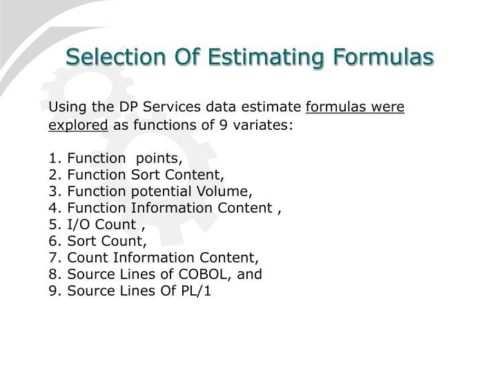 Selection Of Estimating Formulas