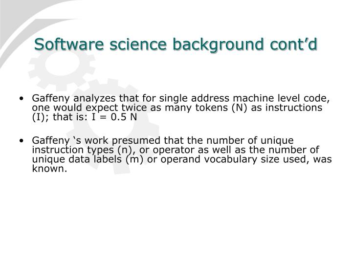 Software science background cont'd