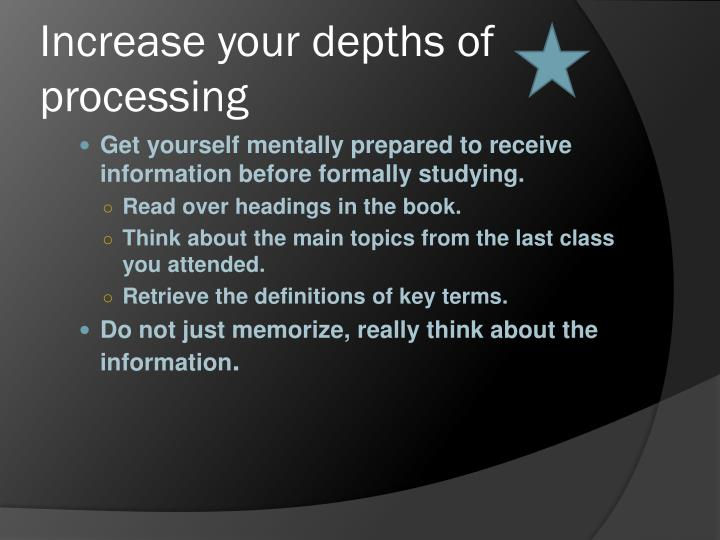 Increase your depths of processing