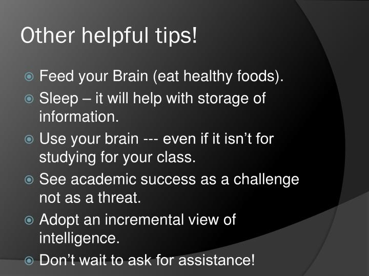 Other helpful tips!