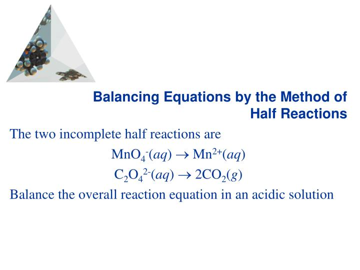 Balancing Equations by the Method of Half Reactions