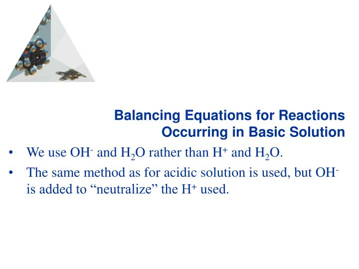 Balancing Equations for Reactions Occurring in Basic Solution