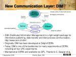 new communication layer dim
