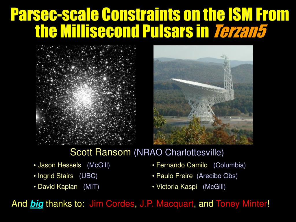 PPT - Parsec-scale Constraints on the ISM From the Millisecond