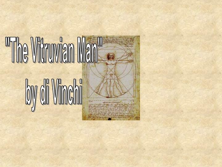 """The Vitruvian Man"""