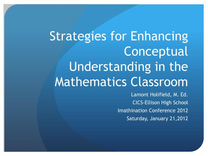 strategies for enhancing conceptual understanding in the mathematics classroom n.
