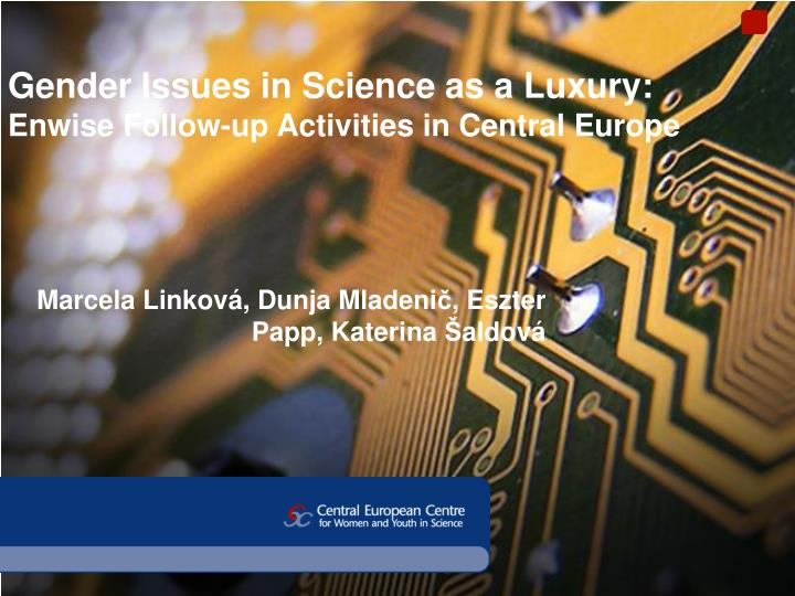 gender issues in science as a luxury enwise follow up activities in central europe