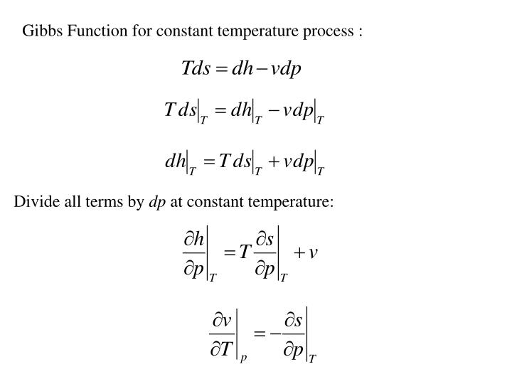 Gibbs Function for constant temperature process :