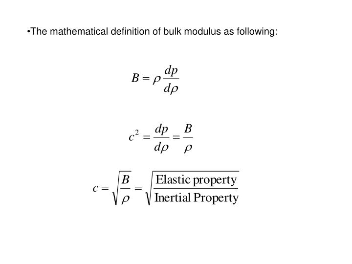 The mathematical definition of bulk modulus as following: