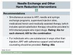 needle exchange and other harm reduction interventions